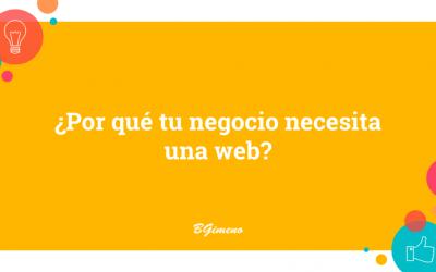 ¿Por qué tu negocio necesita una web?